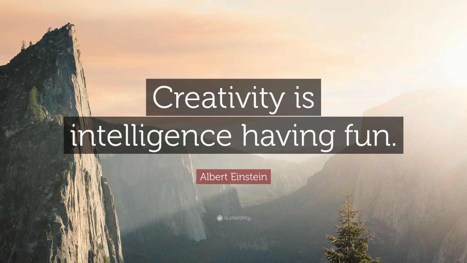 Albert Einstein Quotes Creativity Is Intelligence