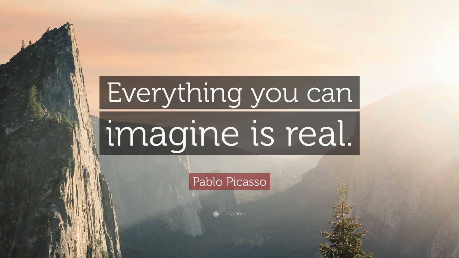 Pablo Picasso Everything You Can Imagine Is Real Quote