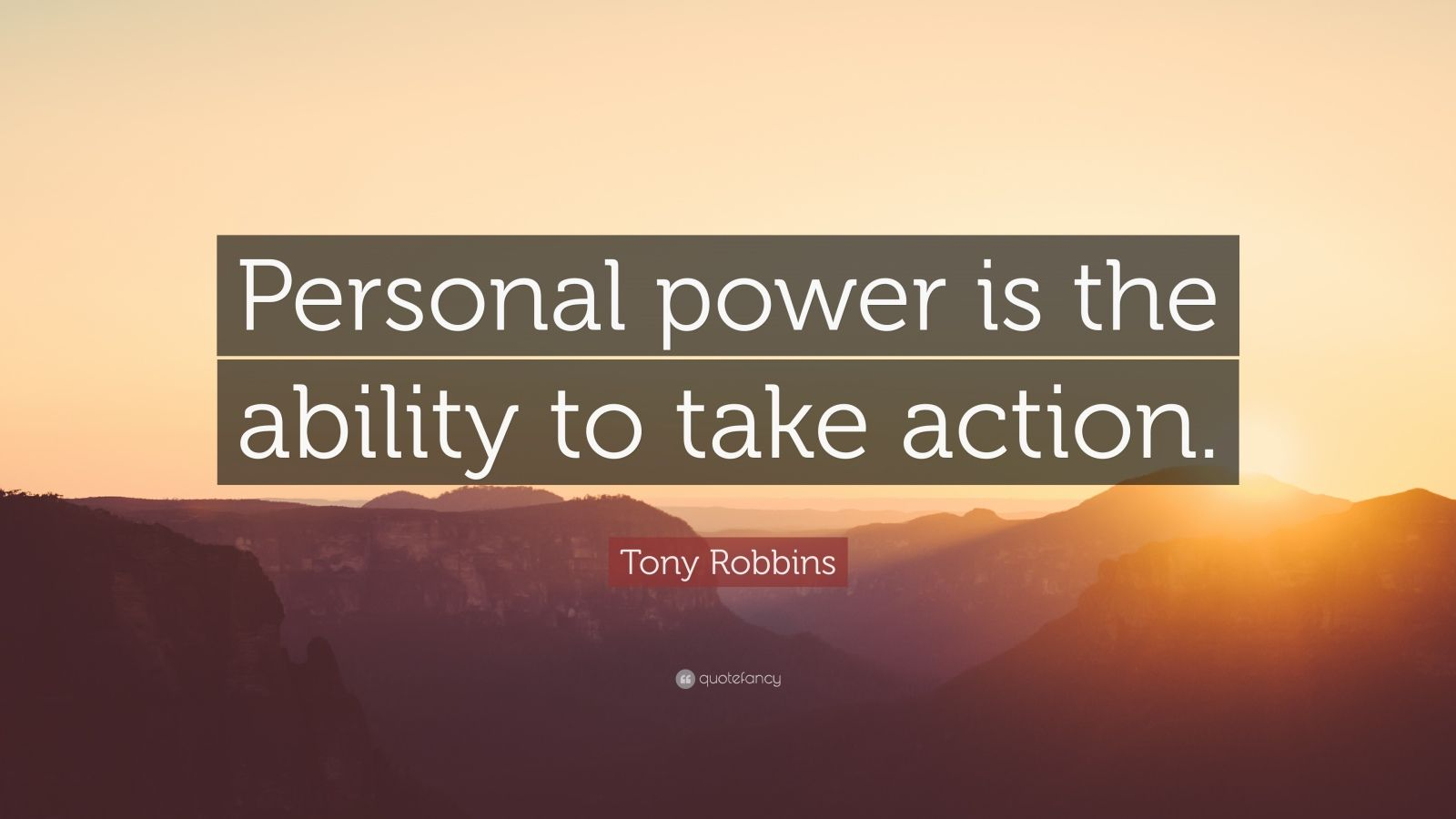 """Tony Robbins Quote: """"Personal power is the ability to take action."""""""