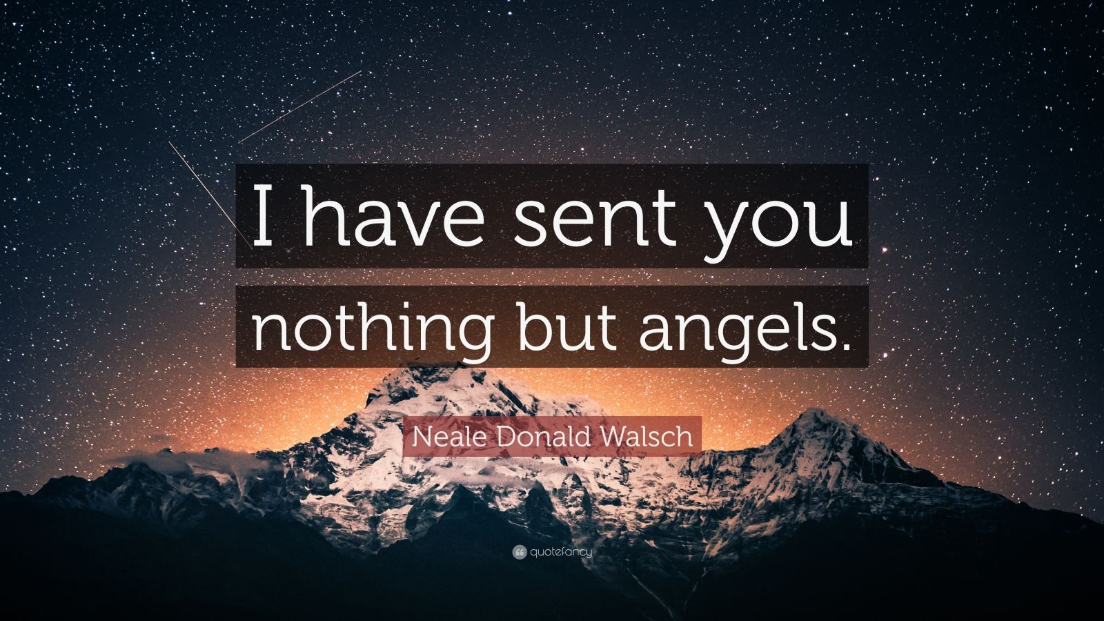 Bildergebnis für I only send you angels neale donald Walsch quotes