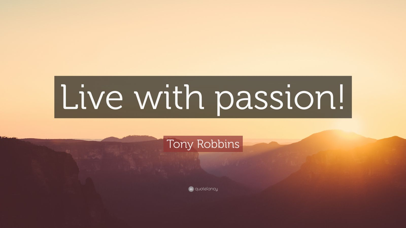 "Tony Robbins Quote: ""Live with passion!"""