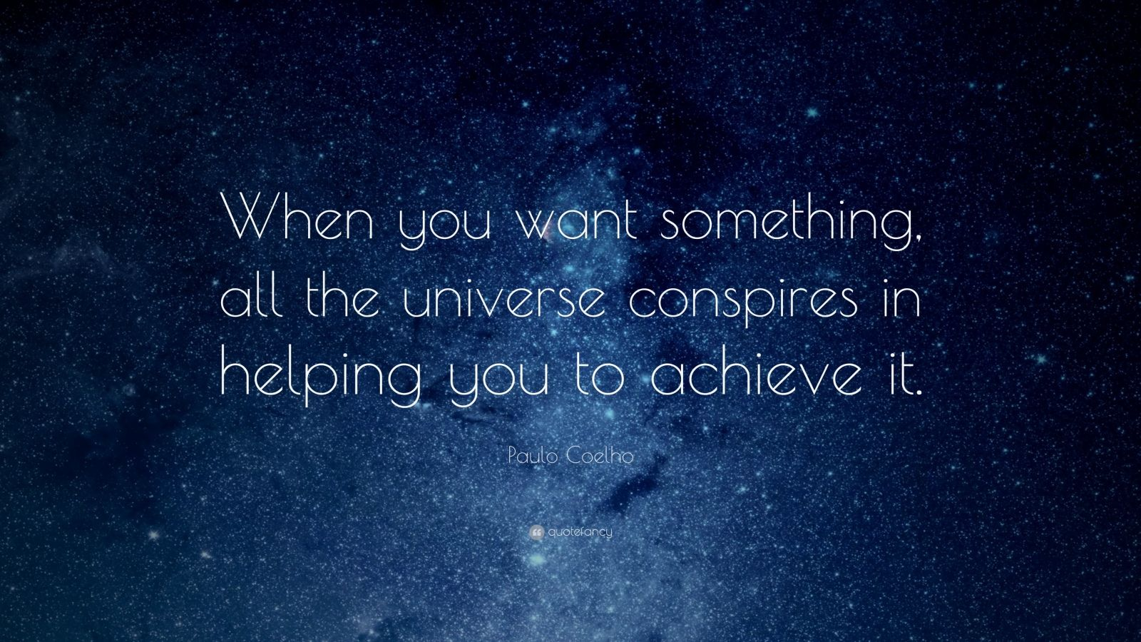 "Paulo Coelho Quote: ""When you want something, all the universe conspires in helping you to achieve it."""