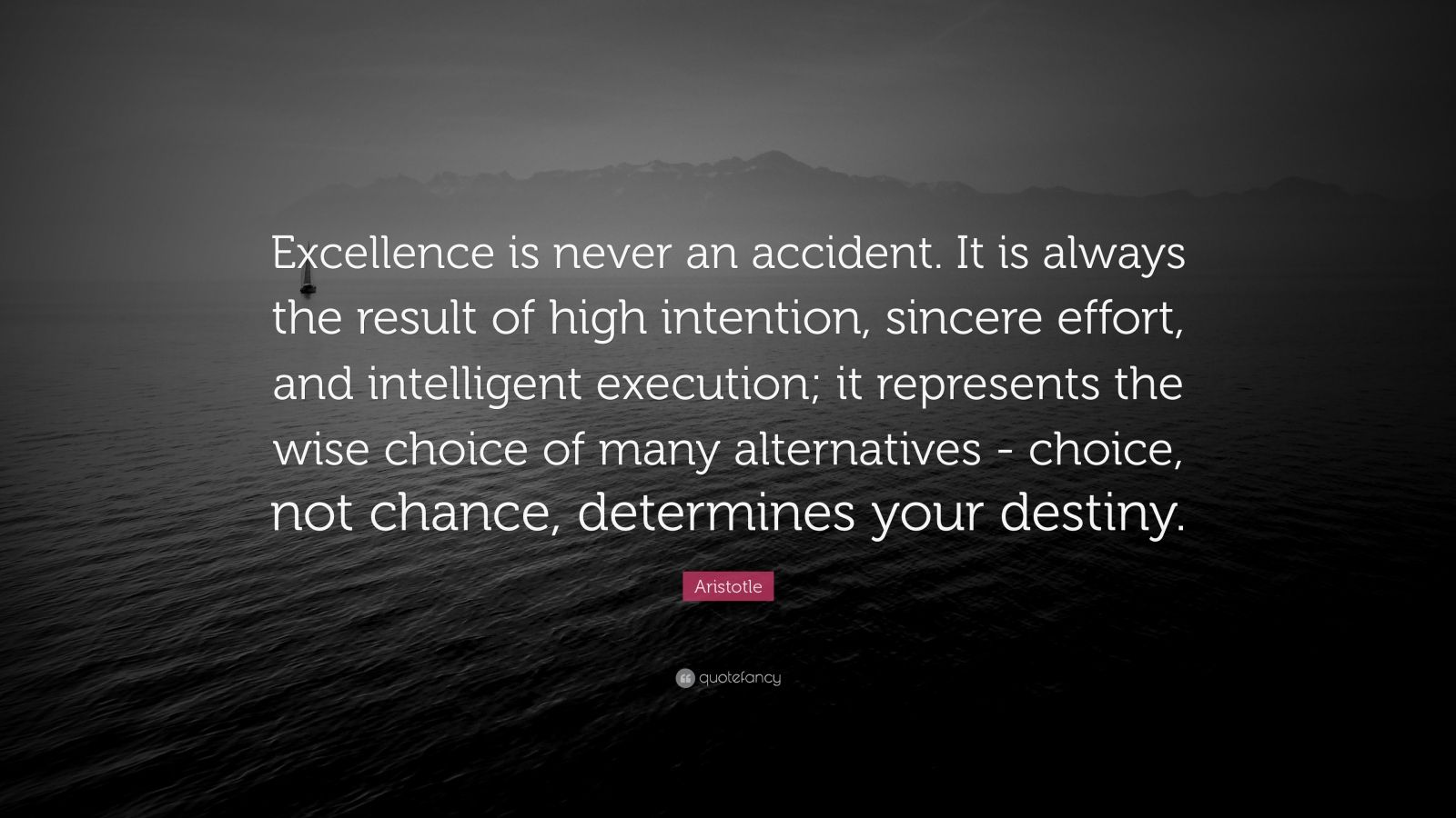 Is Accident and It Is Always Never the Excellence