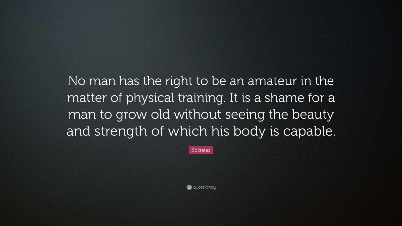 Socrates Quote No Man Has the Right