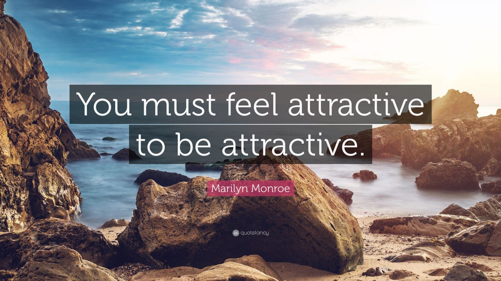 "Marilyn Monroe Quote: ""You must feel attractive to be attractive."""
