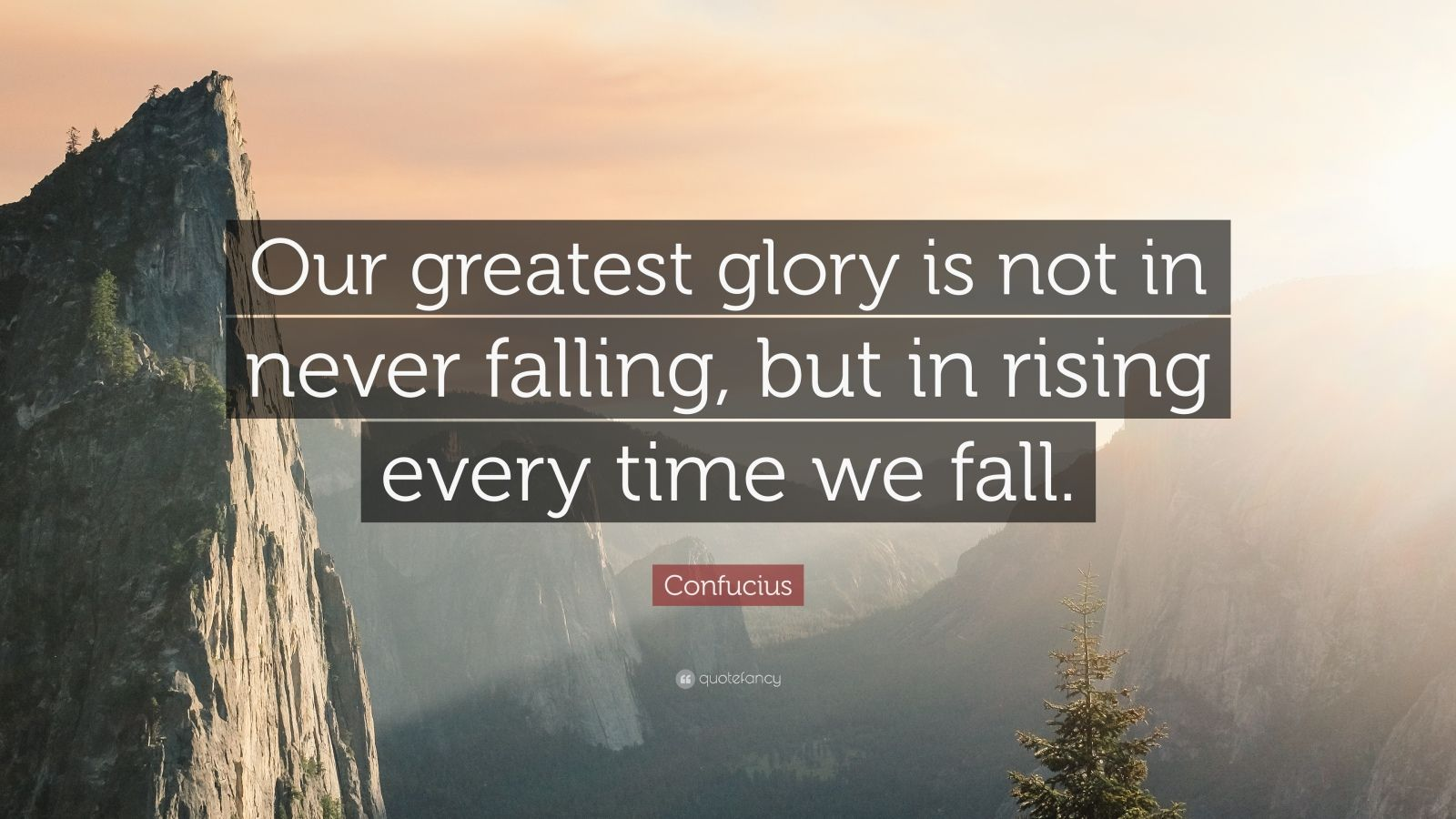 "Confucius Quote: ""Our Greatest Glory Is Not In Never"