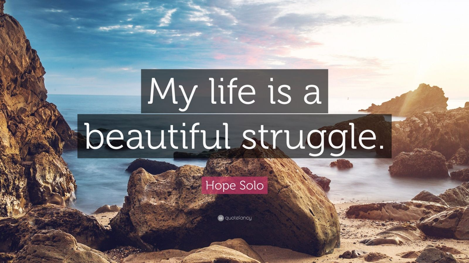 life is a beautiful struggle essay Life is a beautiful struggle yesterday i was a child today i am a mother bloody tears, bloody cries beautiful life, beautiful lie i reached my peek, could i be wrong.