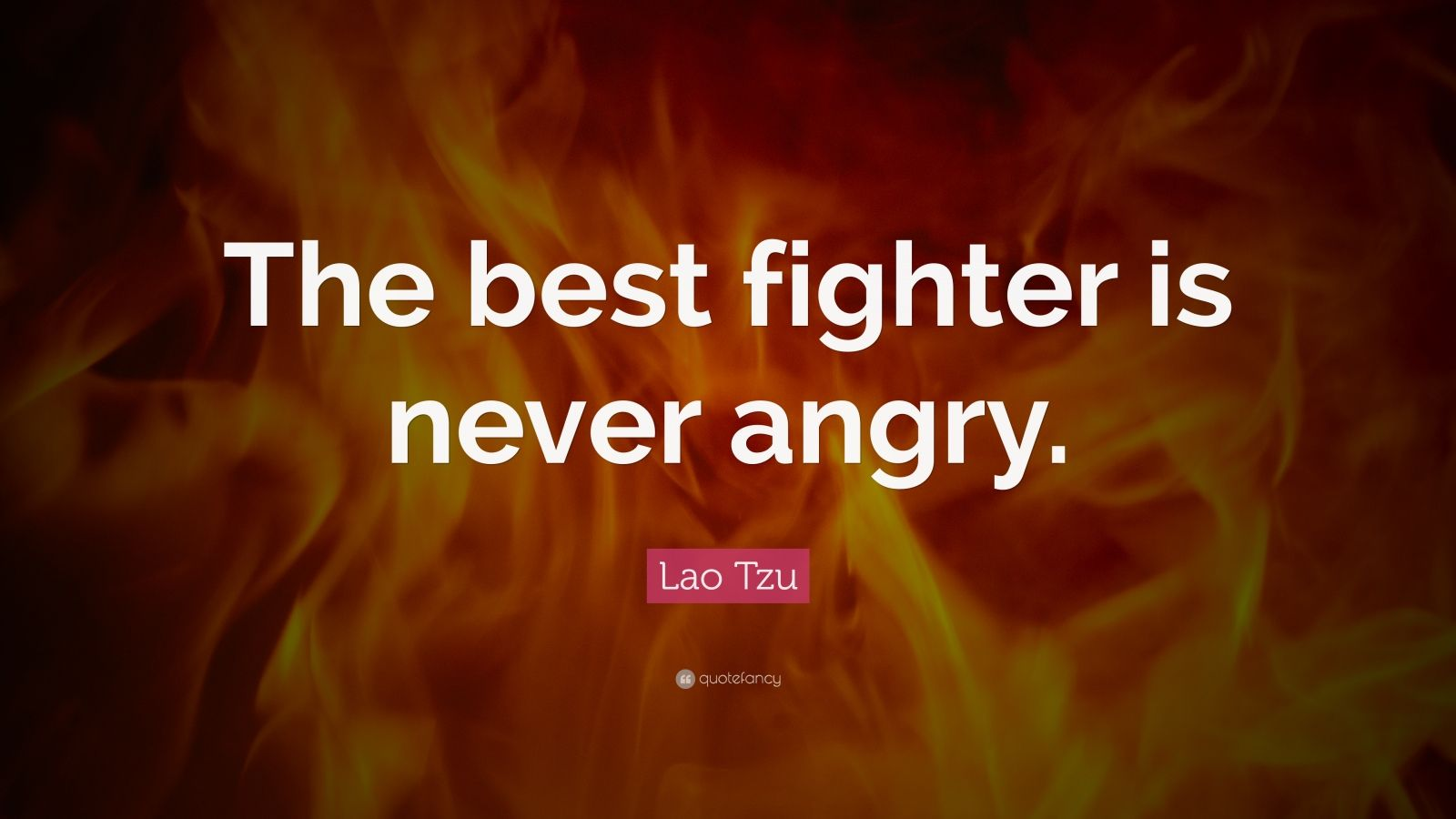 Lao Tzu the Best Is Never Angry Fighter
