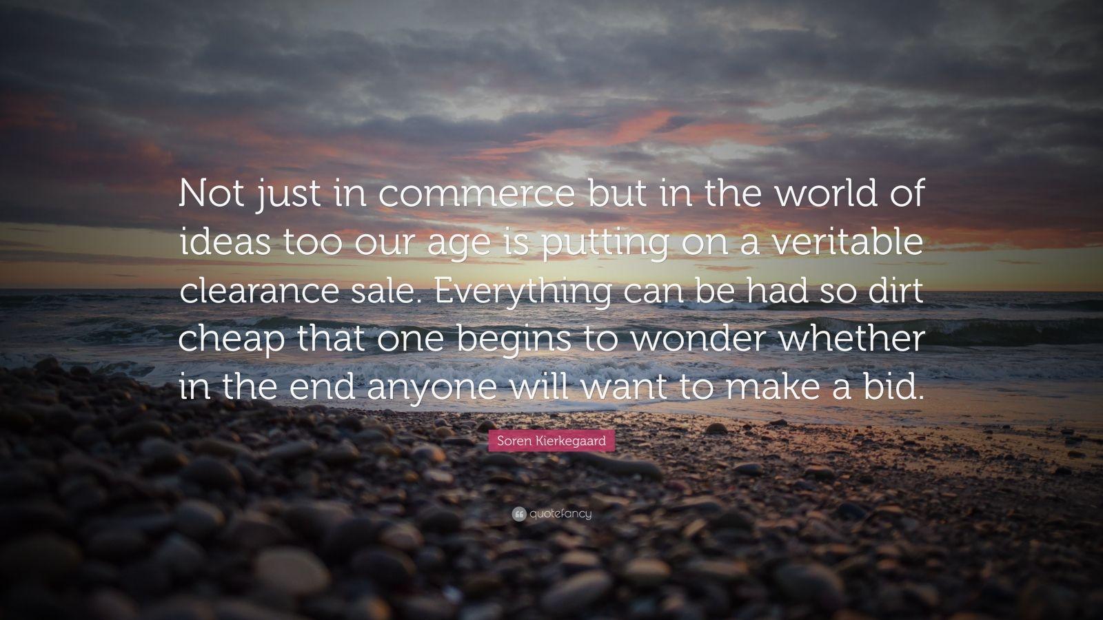 """Soren Kierkegaard Quotes 100 Wallpapers: Soren Kierkegaard Quote: """"Not Just In Commerce But In The"""