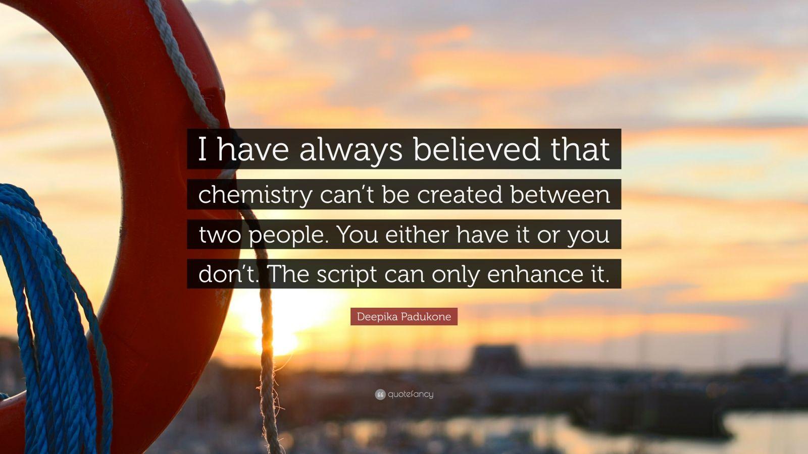 "Deepika Padukone Quote: ""I have always believed that ..."