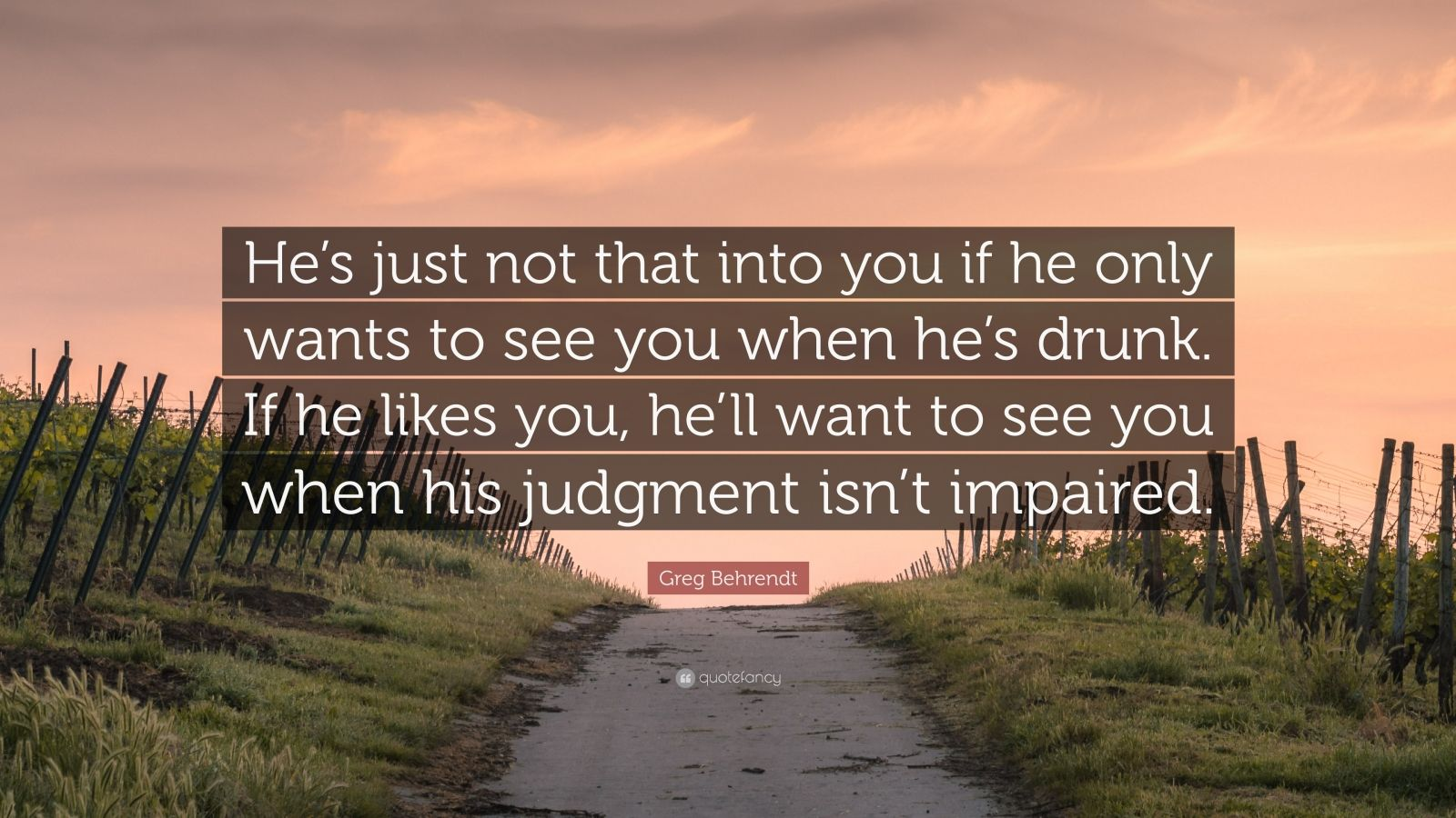 """Hes Just Not That Into You Quotes Image Quotes At: Greg Behrendt Quote: """"He's Just Not That Into You If He"""