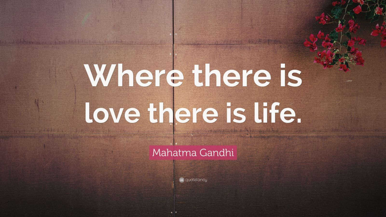 Mahatma Gandhi Quote Where There Is