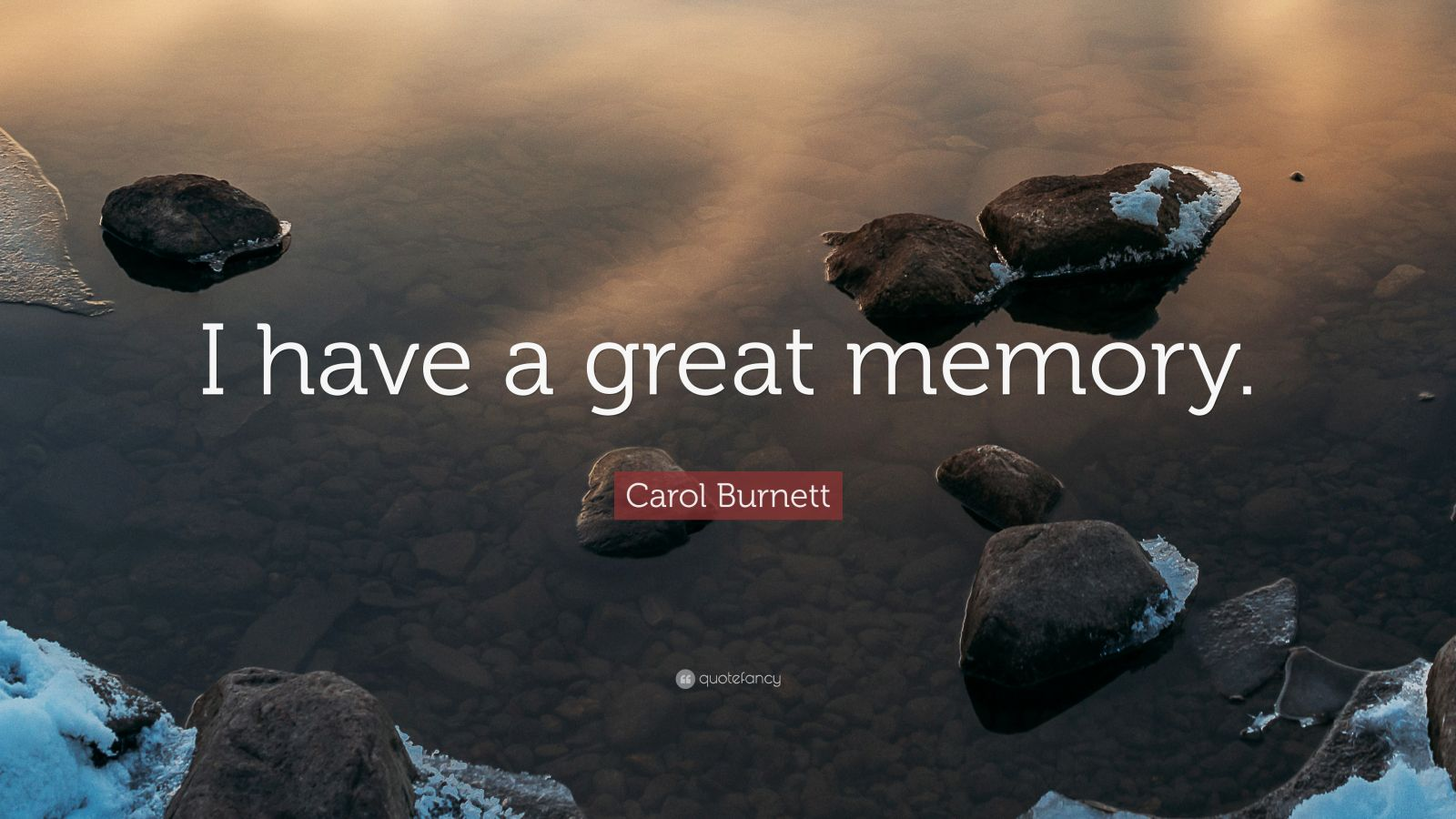 "Carol Burnett Quote: ""I have a great memory."""