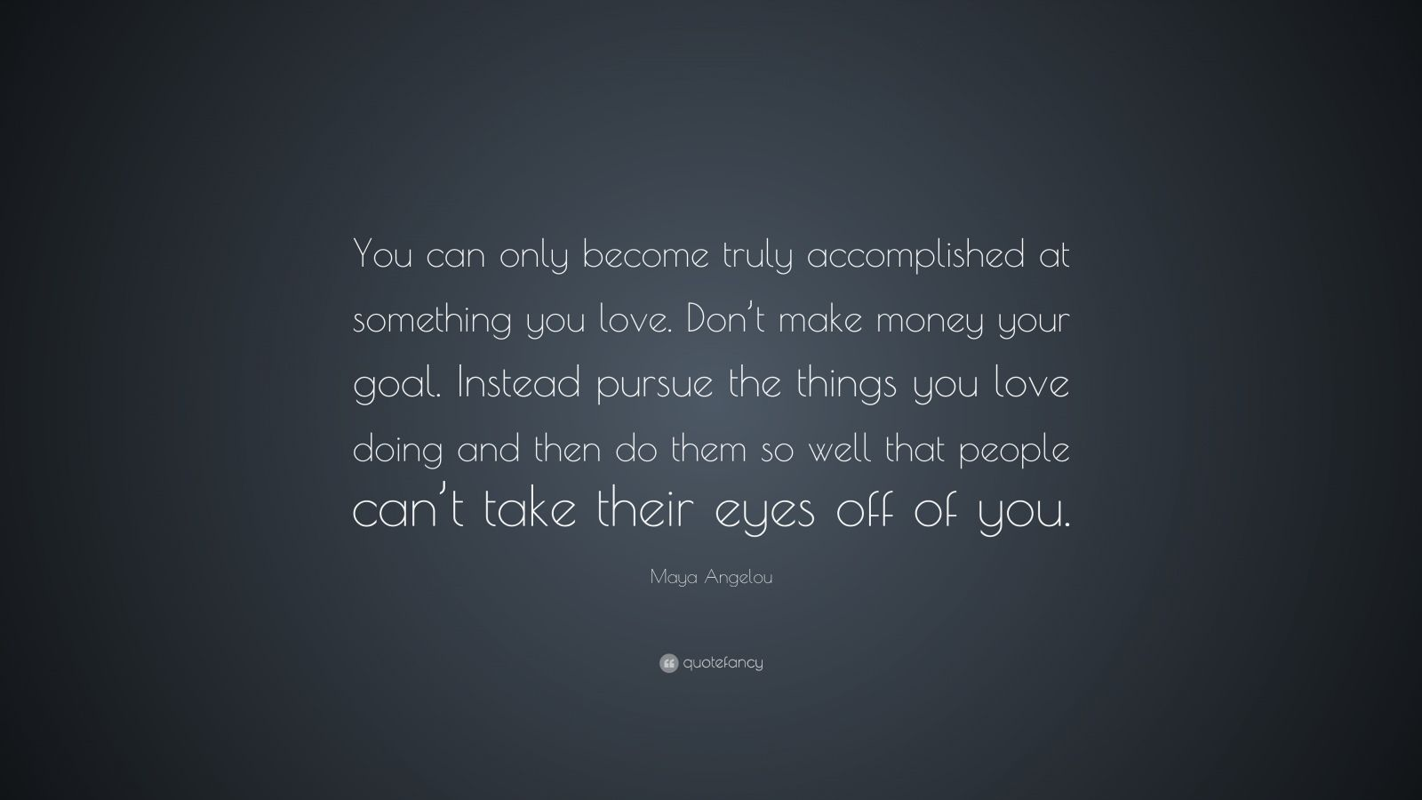 Maya Angelou Quotes You Can Only Become