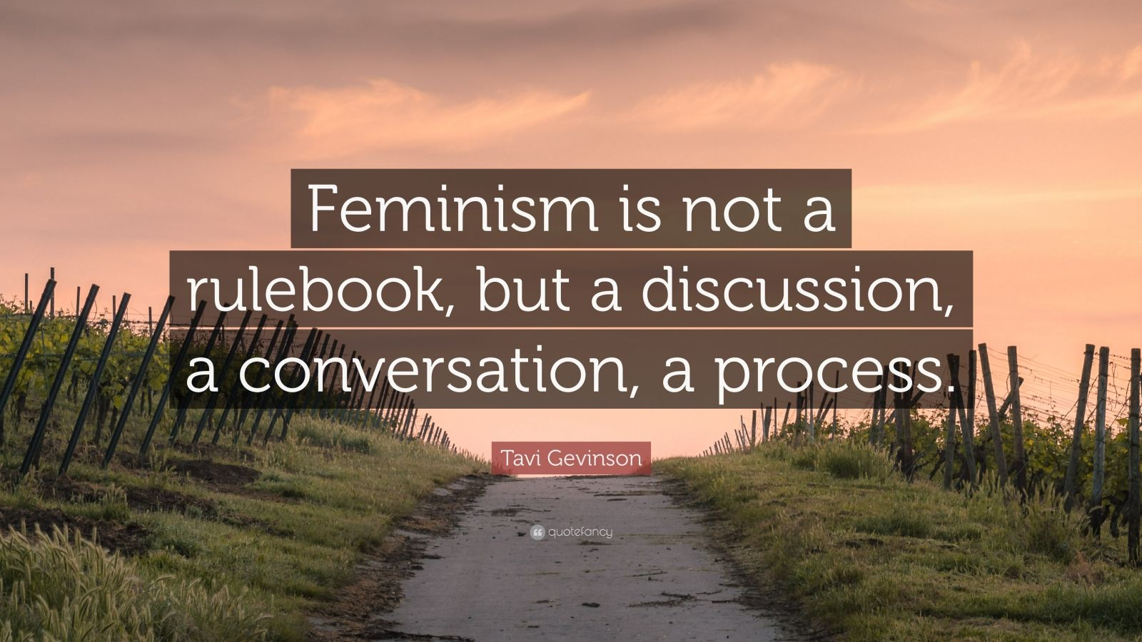 "Tavi Gevinson Quote: ""Feminism is not a rulebook, but a discussion, a conversation, a process."""