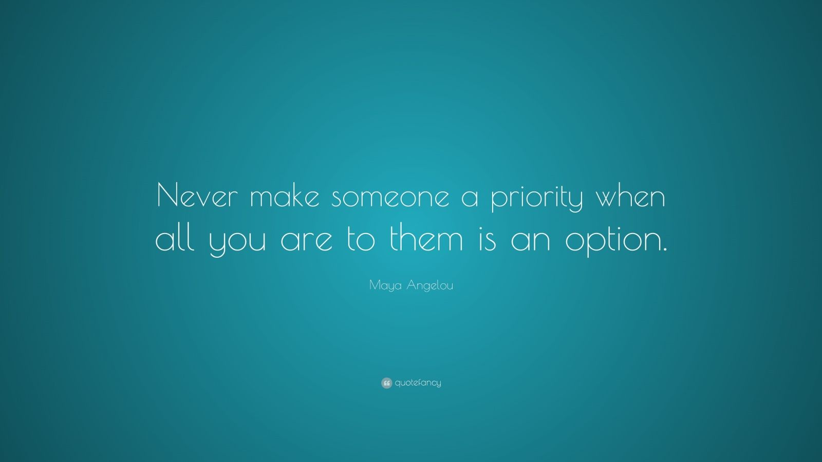Priority Maya Angelou Quote