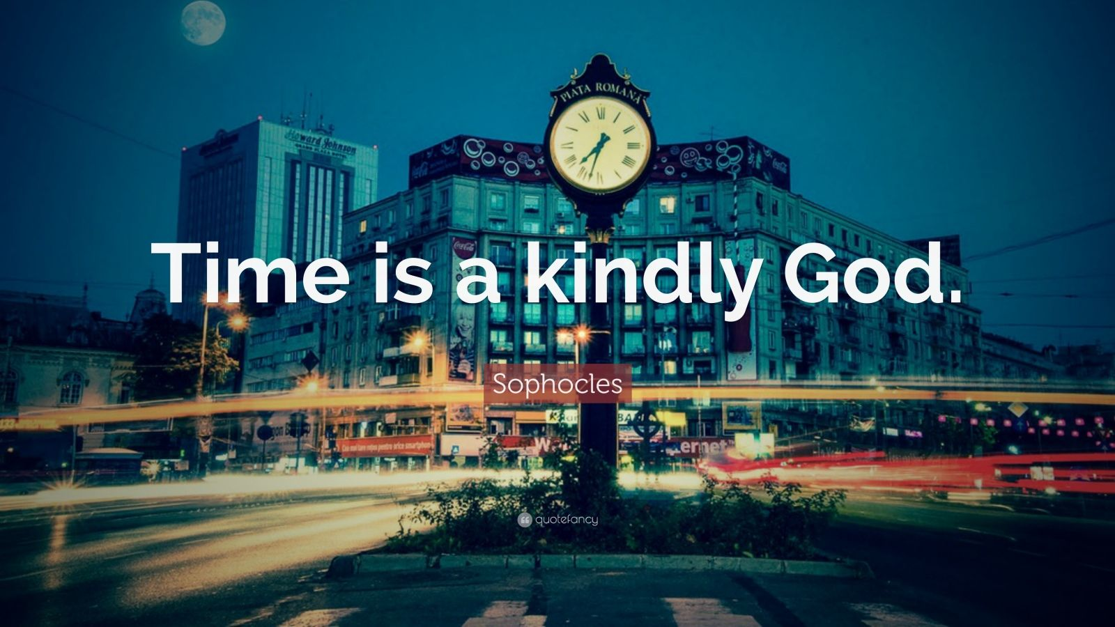 "Sophocles Quote: ""Time is a kindly God."""
