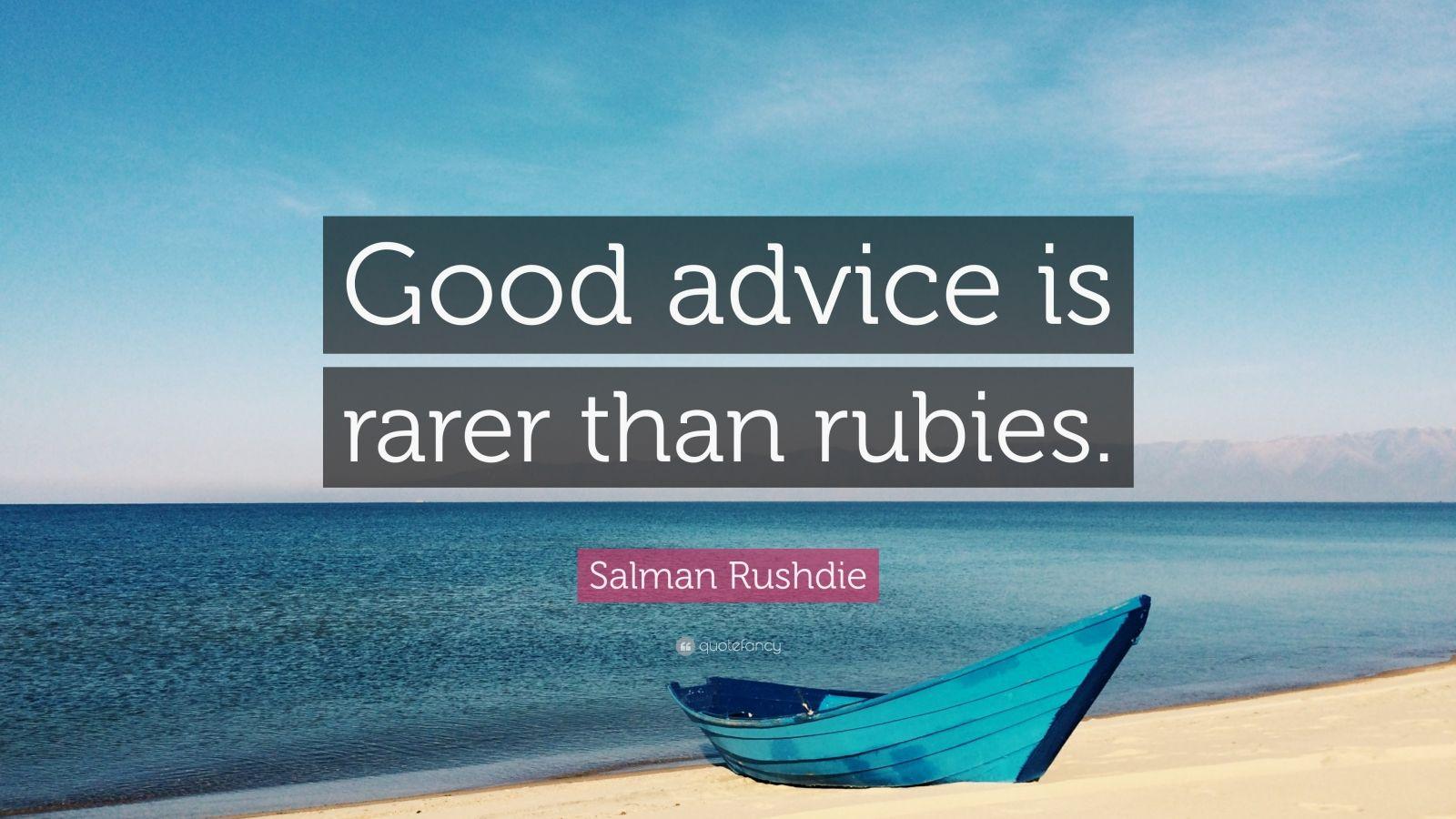 good advice is rarer than rubies by salman rushdie essay Sir ahmed salman rushdie a the collection of stories from which 'good advice is rarer than rubies good advices is rarer than rubies by salman rushdie.