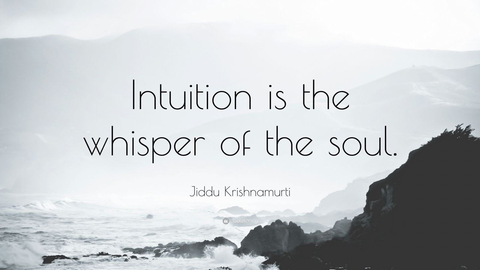 "Intuition Quotes: ""Intuition is the whisper of the soul."" — Jiddu Krishnamurti"