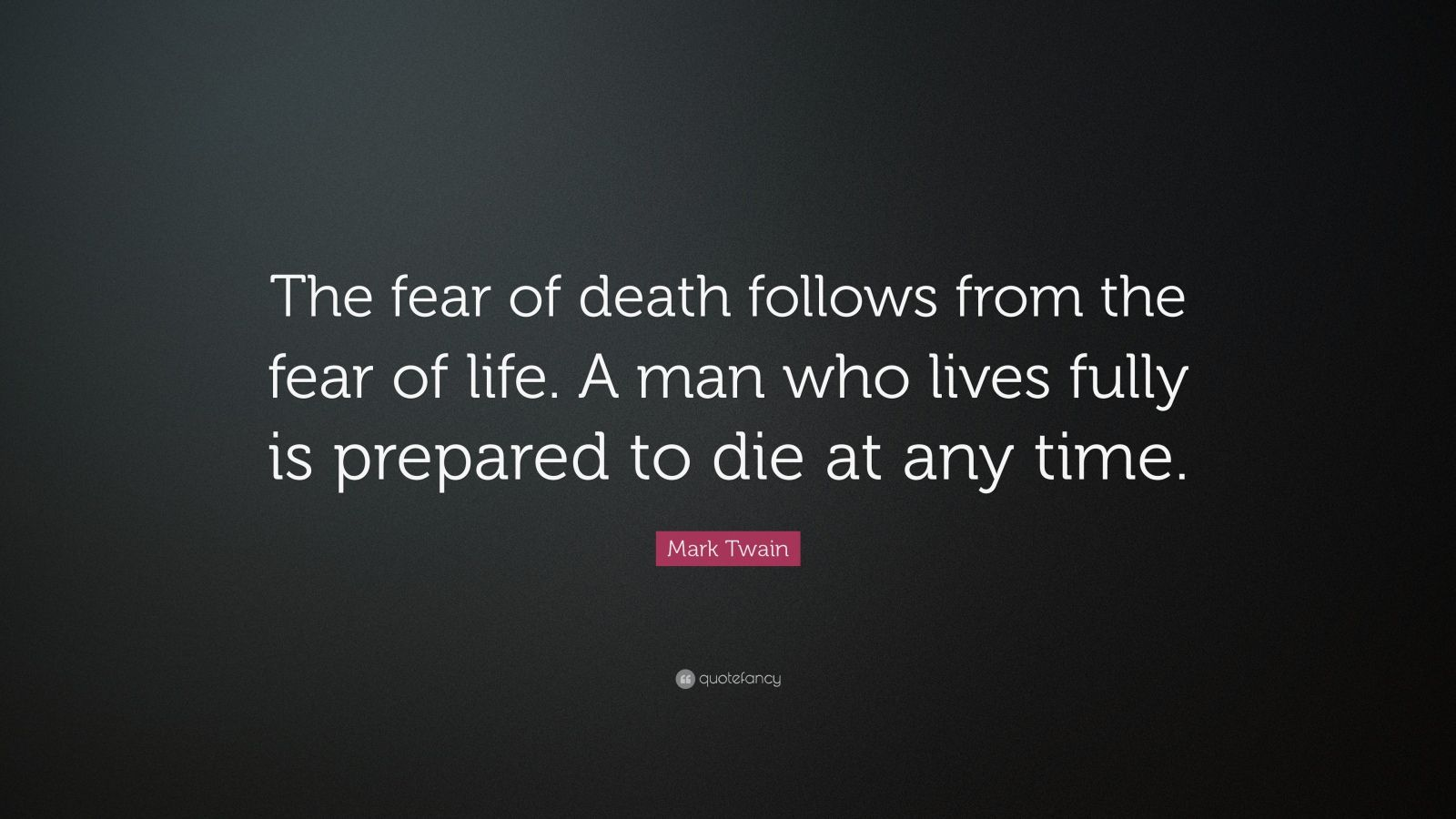 Mark Twain Quote Fear of Death