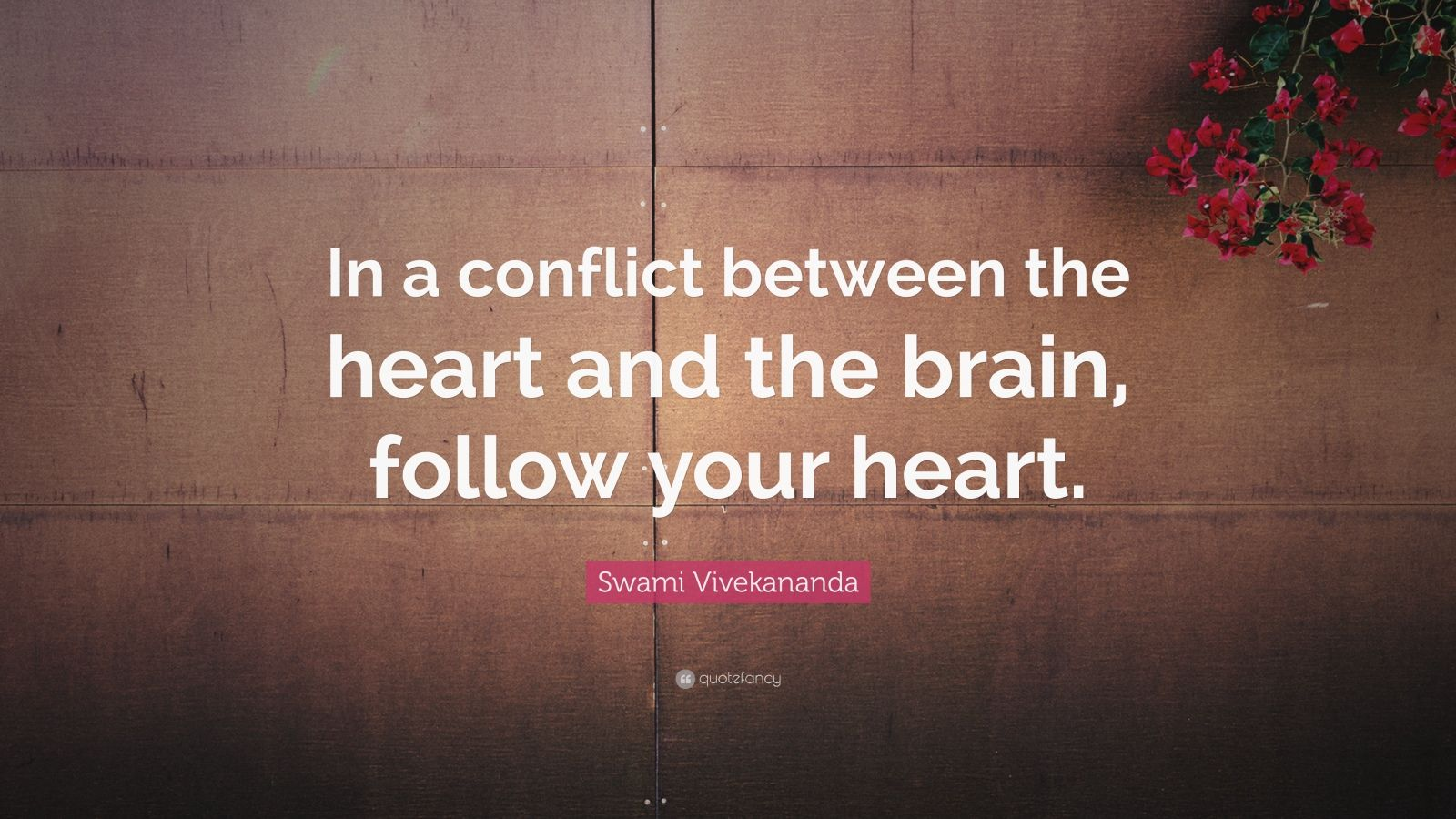 "Follow Heart Or Mind Quotes: Swami Vivekananda Quote: ""In A Conflict Between The Heart"