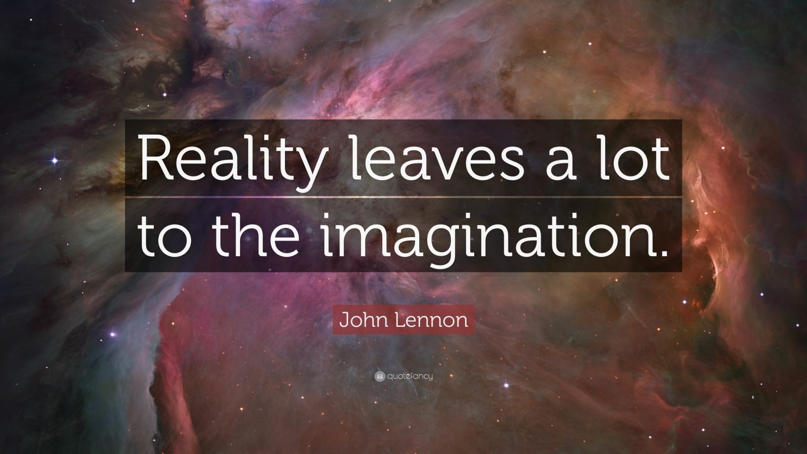 """John Lennon Quote: """"Reality leaves a lot to the imagination."""""""