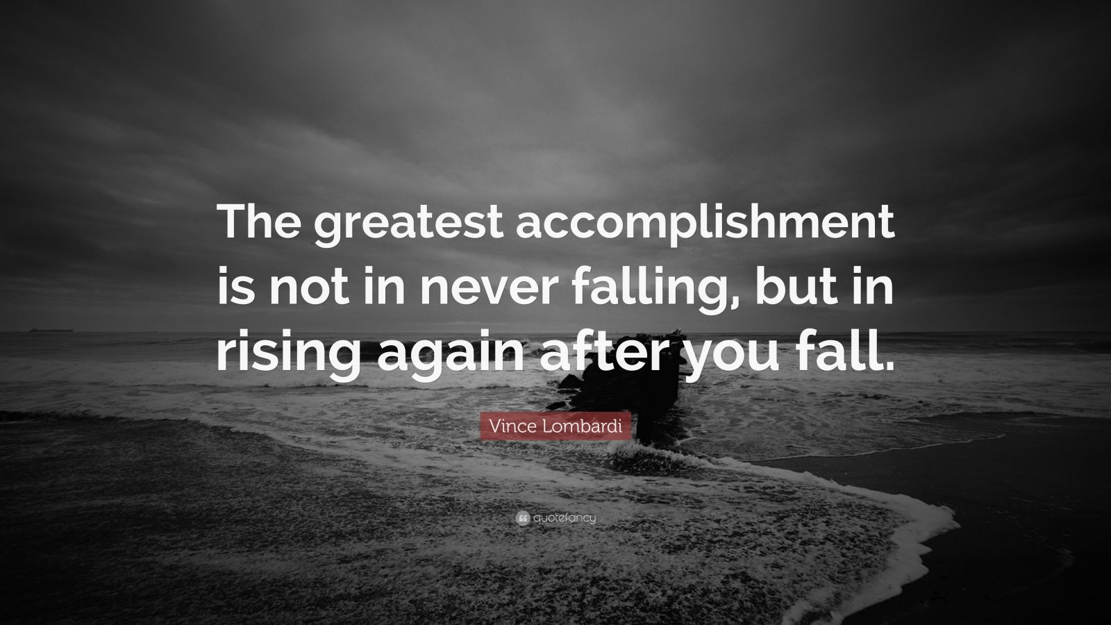 Vince Lombardi Quote The Greatest Accomplishment Is Not