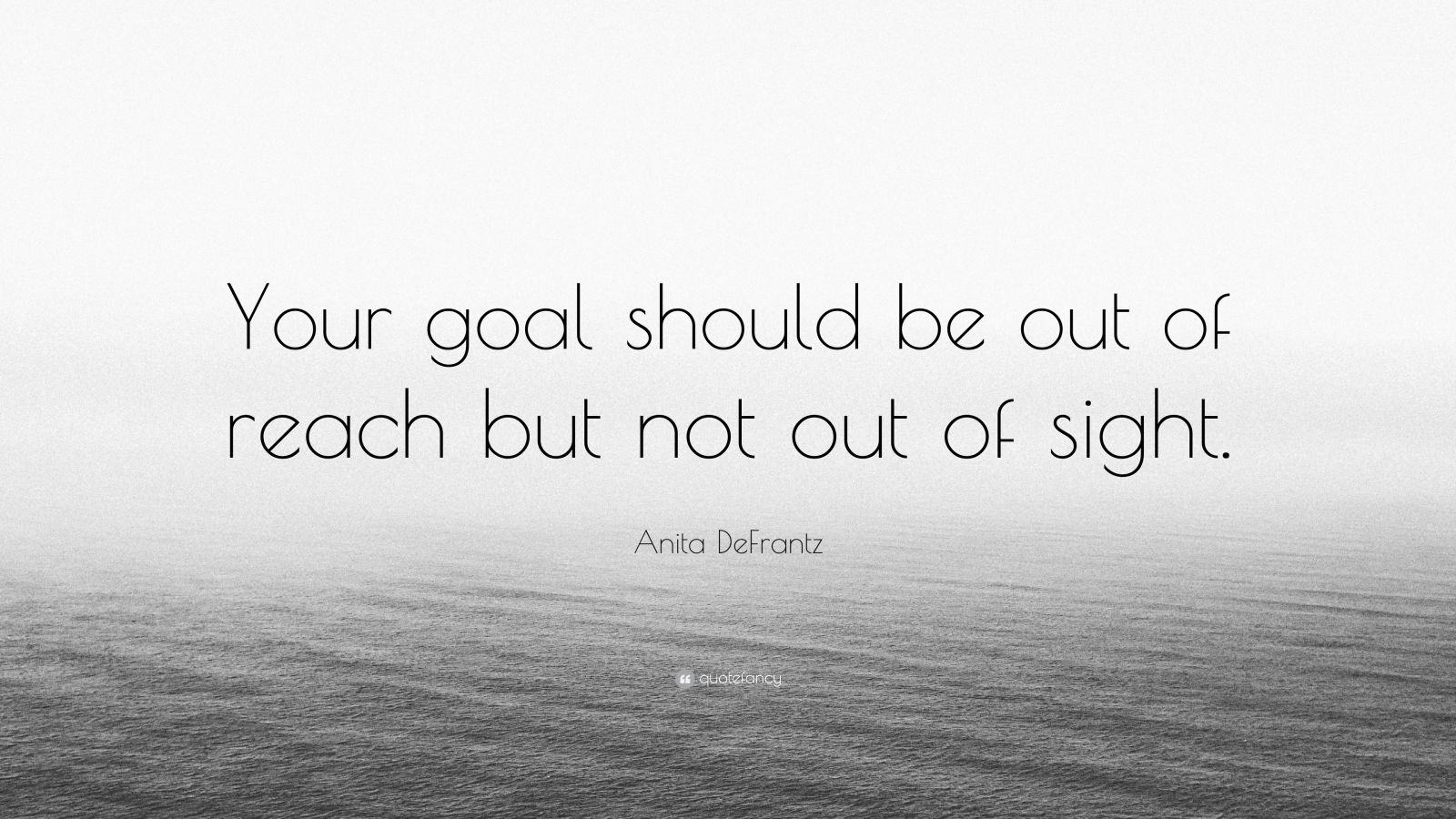 "Anita DeFrantz Quote: ""Your Goal Should Be Out Of Reach"