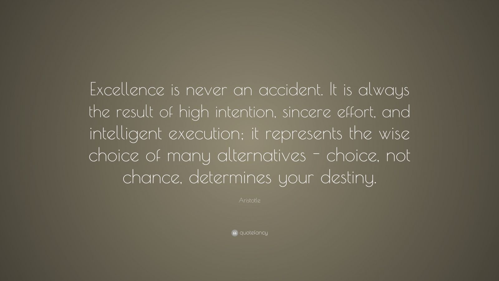 """Aristotle Quotes On Politics Image Quotes At Hippoquotes Com: Aristotle Quote: """"Excellence Is Never An Accident. It Is"""