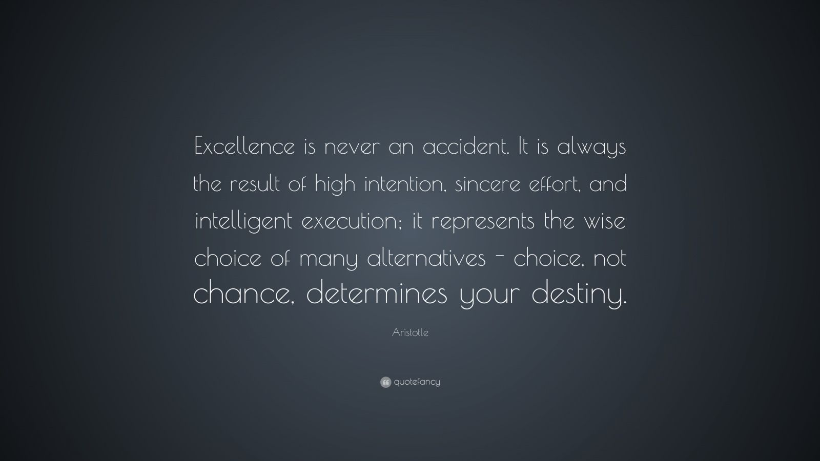 "Aristotle Quotes On Perfection Quotesgram: Aristotle Quote: ""Excellence Is Never An Accident. It Is"