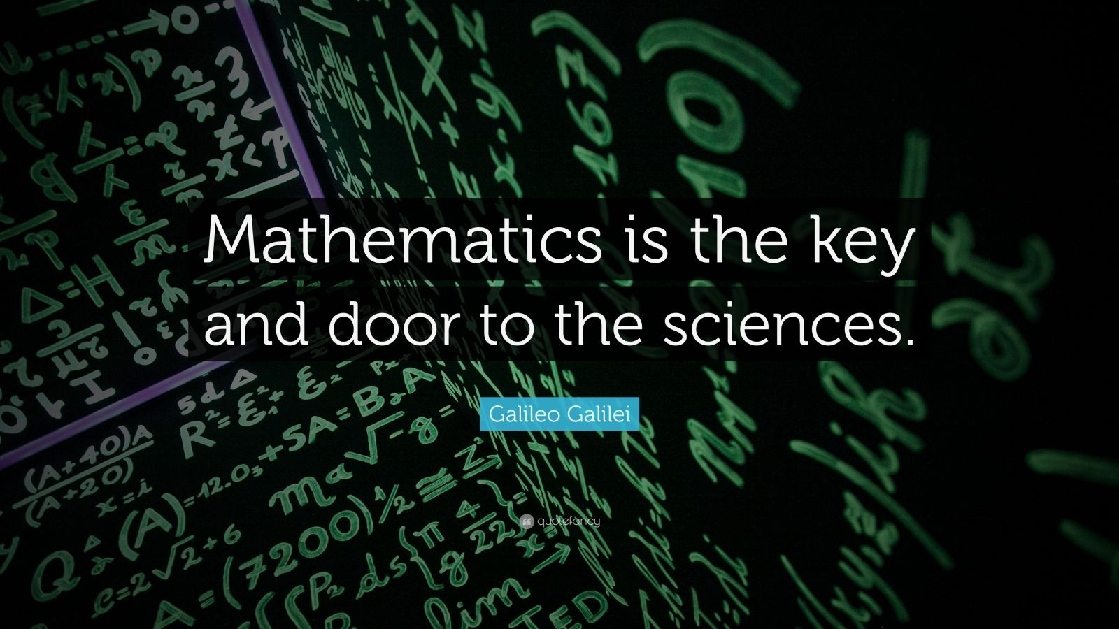 """Galileo Galilei Quote: """"Mathematics is the key and door to the sciences."""""""