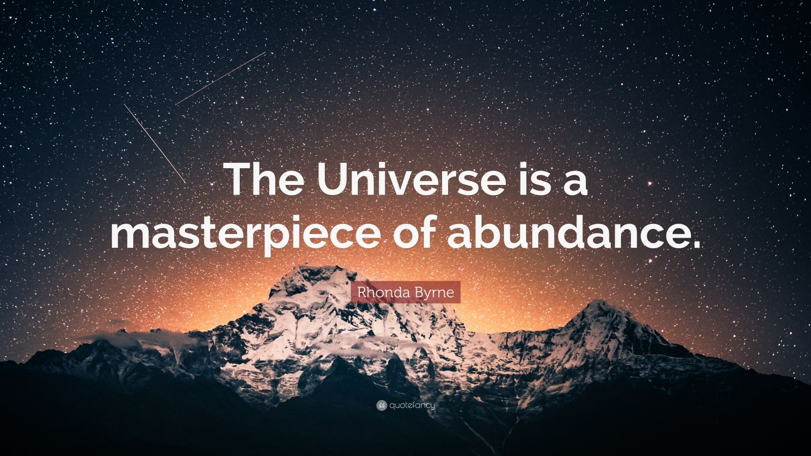 """Rhonda Byrne Quote: """"The Universe is a masterpiece of abundance."""""""