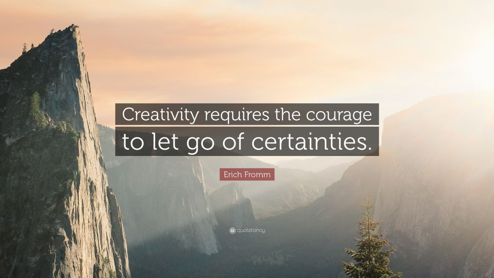 "Erich Fromm Quote: ""Creativity requires the courage to let go of certainties."""