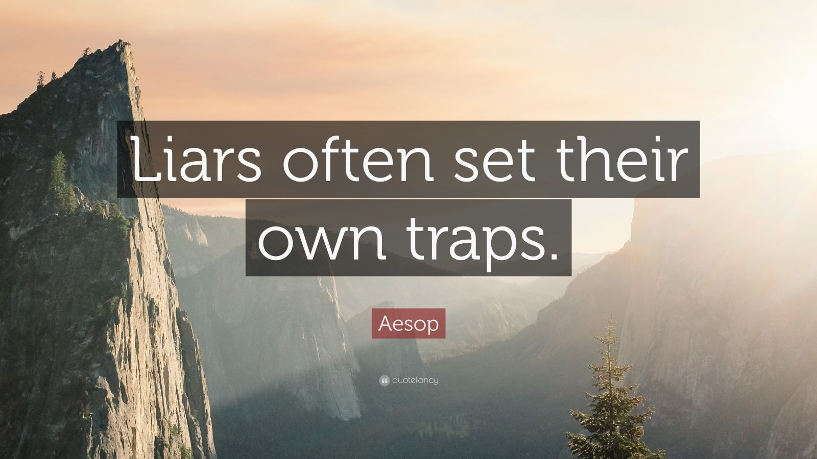 "Aesop Quote: ""Liars often set their own traps."""