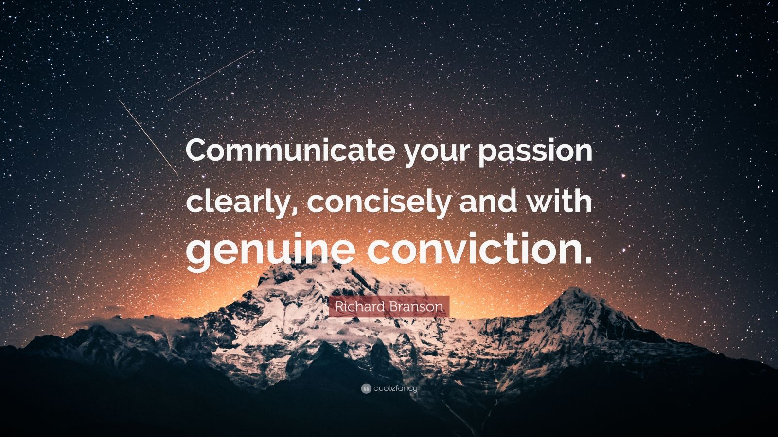 "Richard Branson Quote: ""Communicate your passion clearly, concisely and with genuine conviction."""