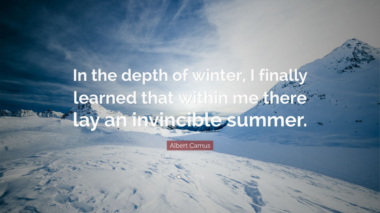 Life Quotes In The Depth Of Winter I Finally Learned That Within Me