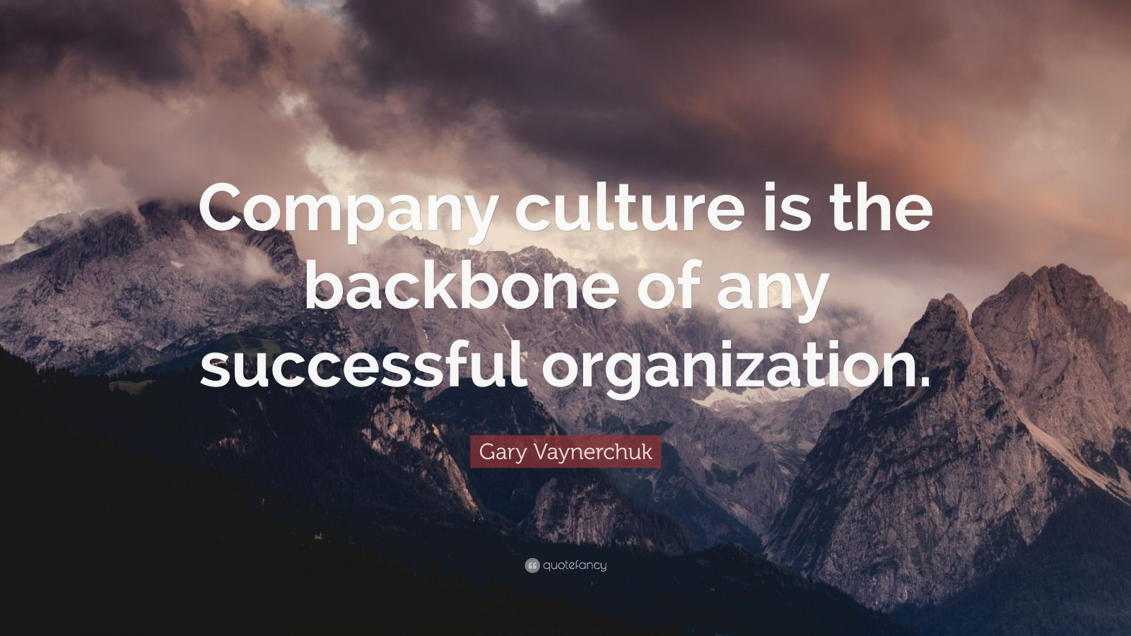 """Gary Vaynerchuk Quote: """"Company culture is the backbone of any successful organization."""""""