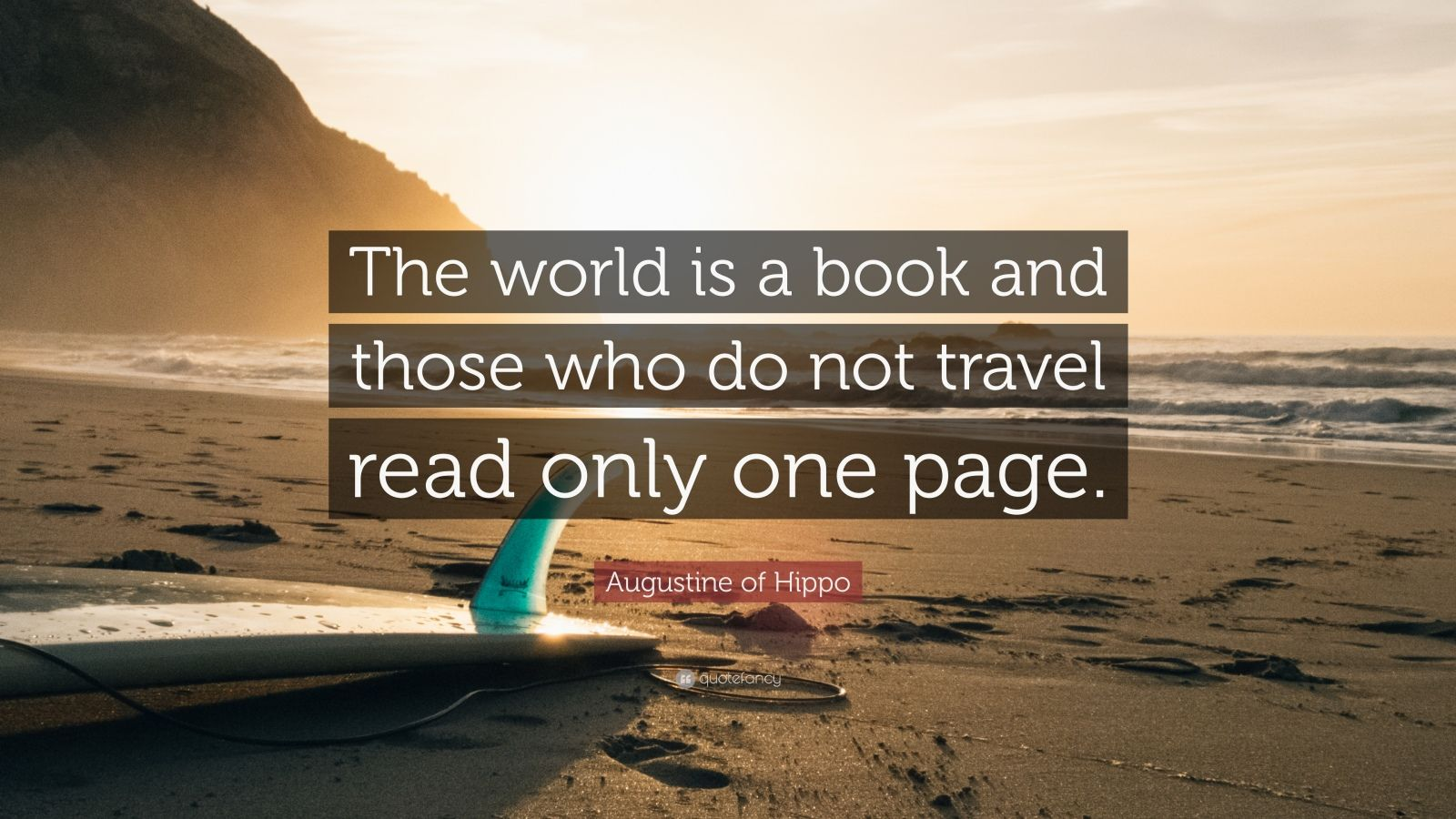 "Saint Augustine Quote: ""The world is a book and those who do not travel read only one page."""