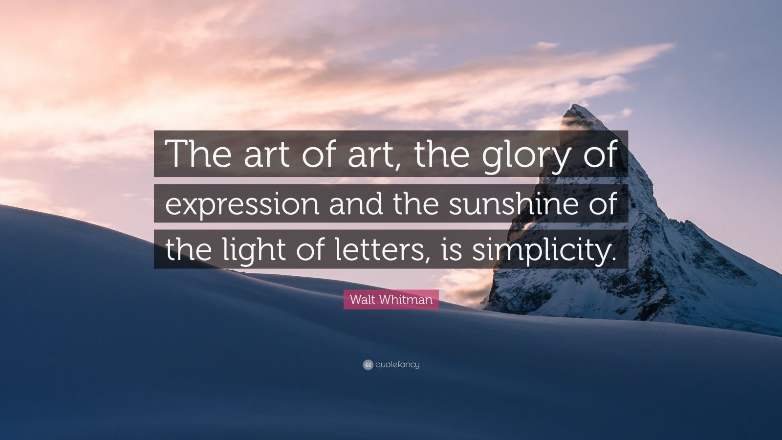 """Walt Whitman Quote: """"The art of art, the glory of expression and the sunshine of the light of letters, is simplicity."""""""