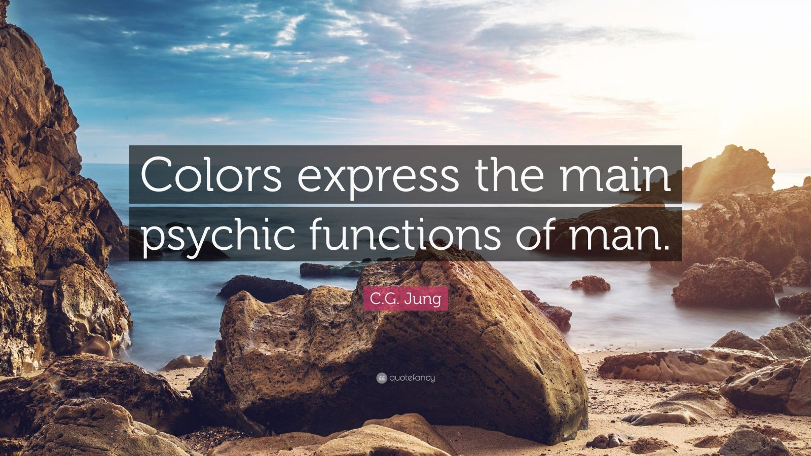"""C.G. Jung Quote: """"Colors express the main psychic functions of man."""""""