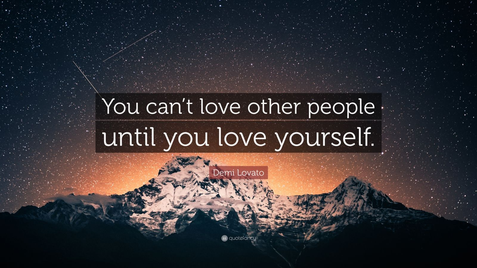 """Demi Lovato Quote: """"You can't love other people until you love yourself."""""""