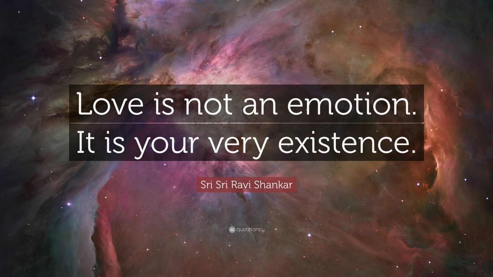 Top Wallpaper Name Rupesh - 29641-Sri-Sri-Ravi-Shankar-Quote-Love-is-not-an-emotion-It-is-your-very  Gallery_934765.jpg