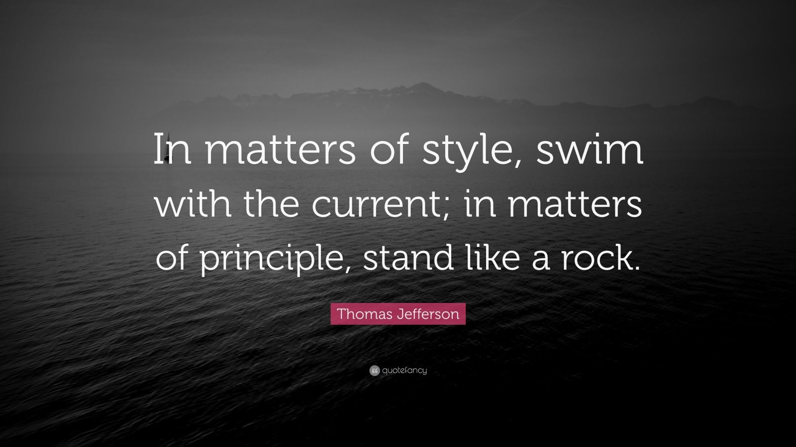 thomas jefferson quote �in matters of style swim with