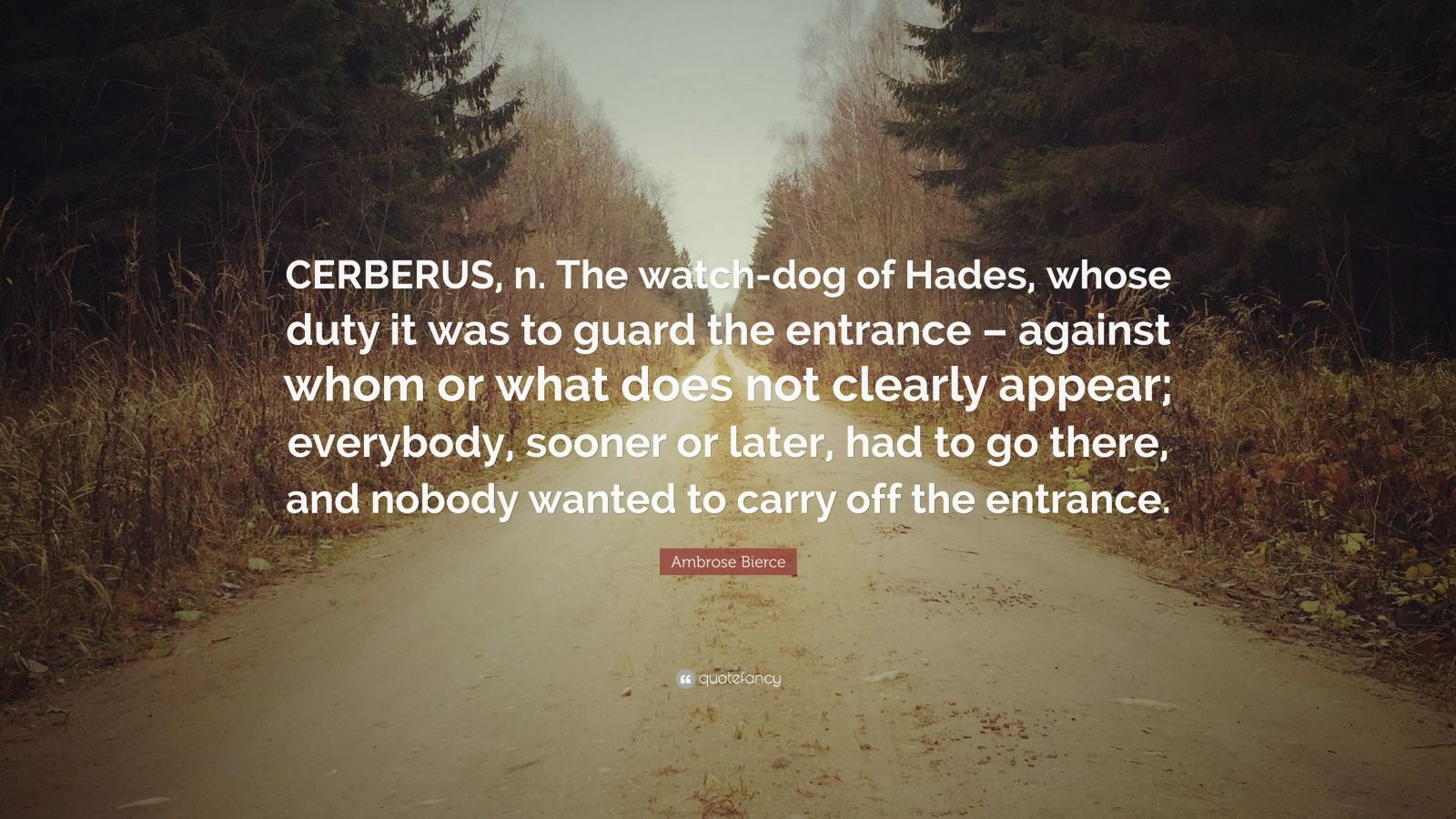 """Off Guard Picture Quotes: Ambrose Bierce Quote: """"CERBERUS, N. The Watch-dog Of Hades"""