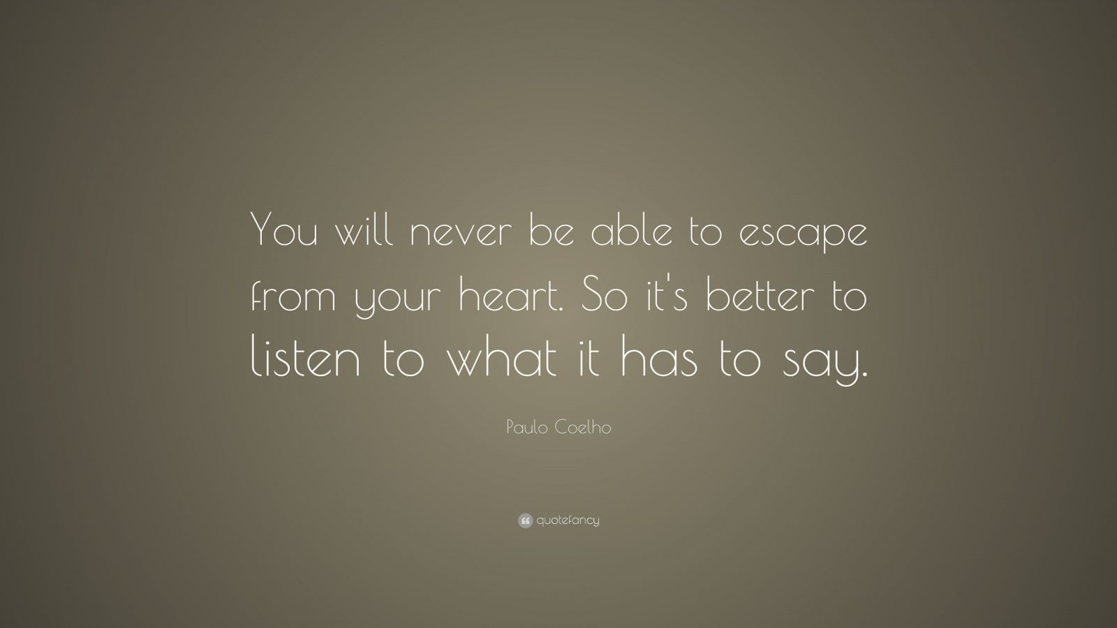 paulo coelho quote you will never be able to escape from