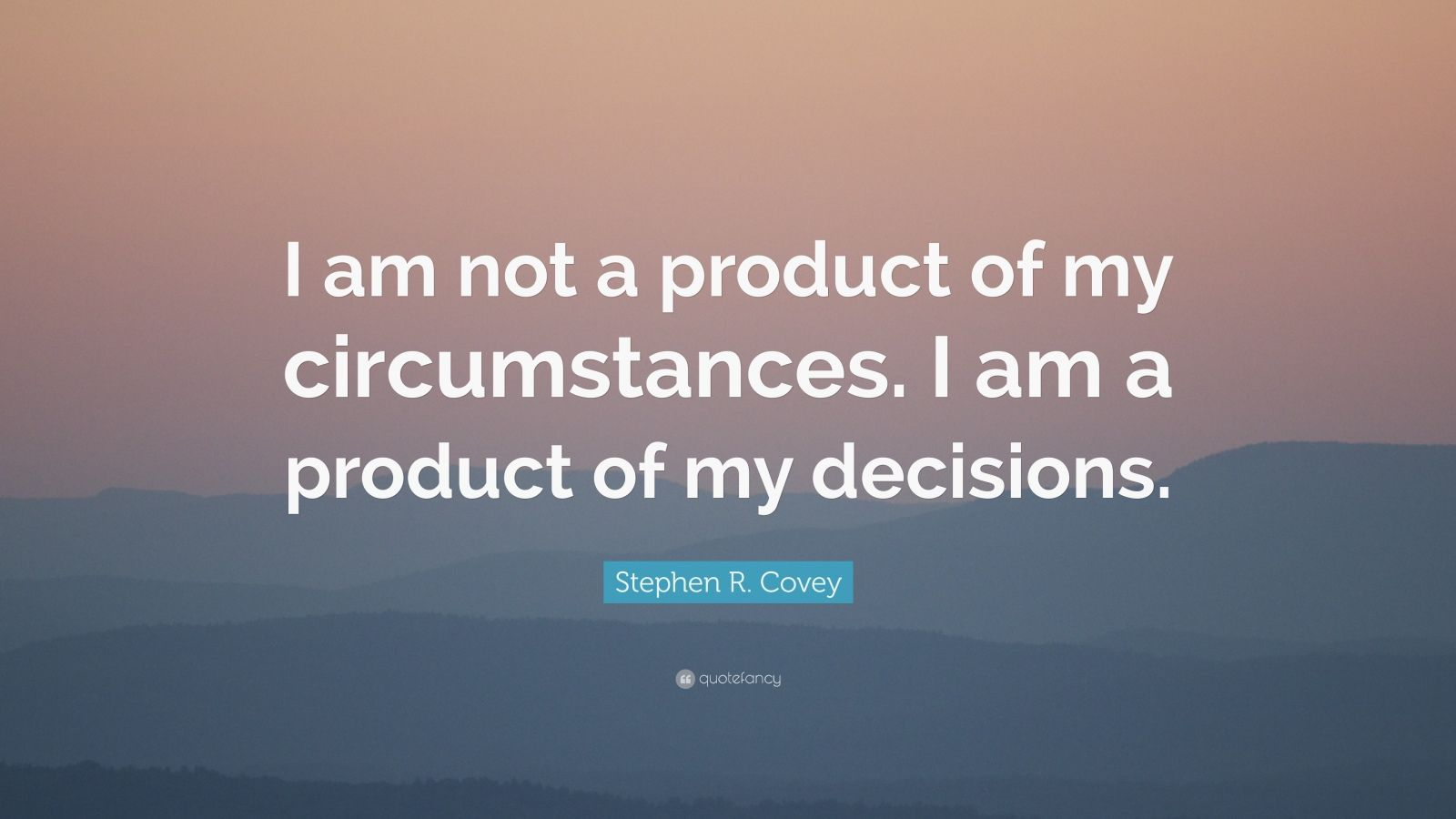 """Elon Musk Quotes >> Stephen R. Covey Quote: """"I am not a product of my ..."""
