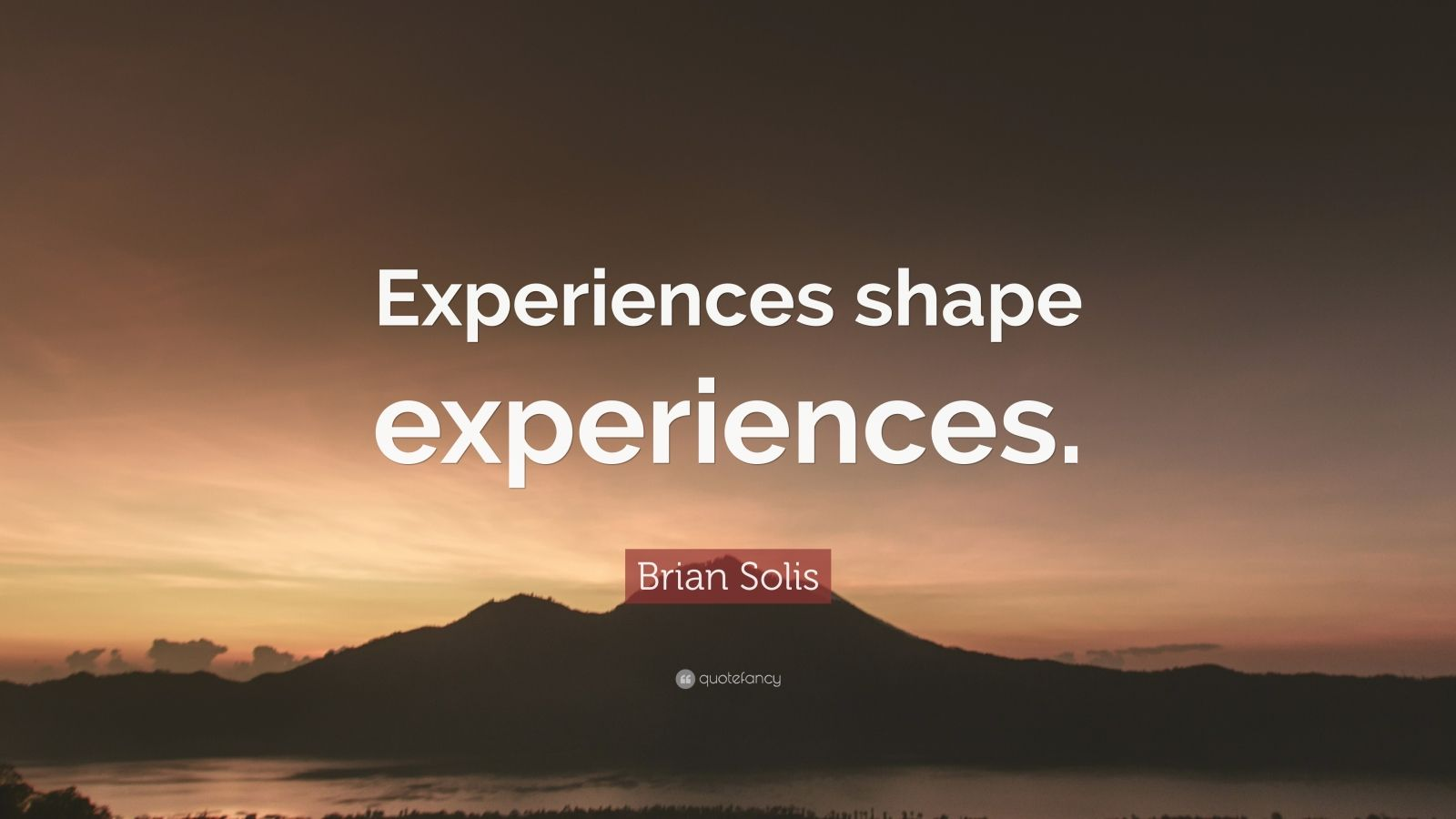 how experiences shape us How experiences shape us while we shape our lives finally, to answer your original question our experiences are an amalgamation of existence many of us look to change our experiences in life when we should be changing the why and the what of our existence, which will then offer/introduce.