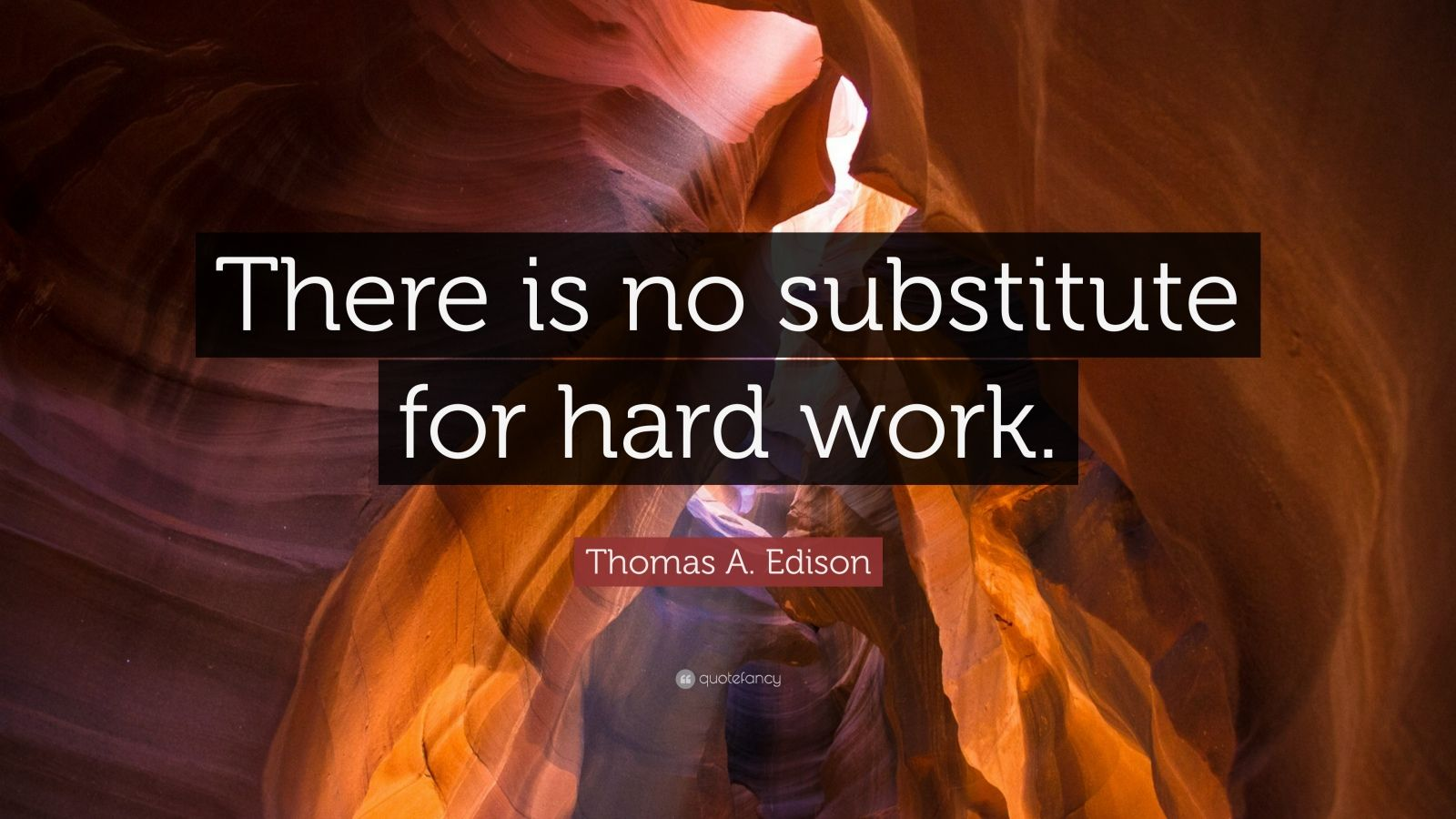 thomas edison and hard work There is no substitute for hard work by thomas edison from my large collection of inspirational quotes and motivational sayings.