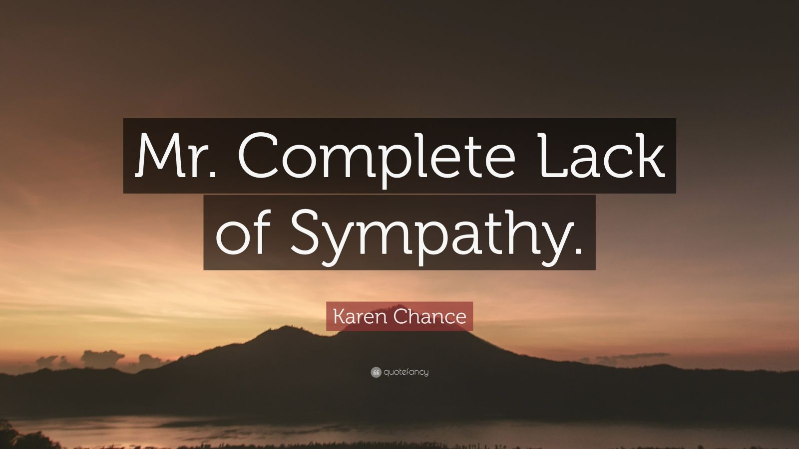 Karen chance quote mr complete lack of sympathy 7 wallpapers karen chance quote mr complete lack of sympathy thecheapjerseys Gallery