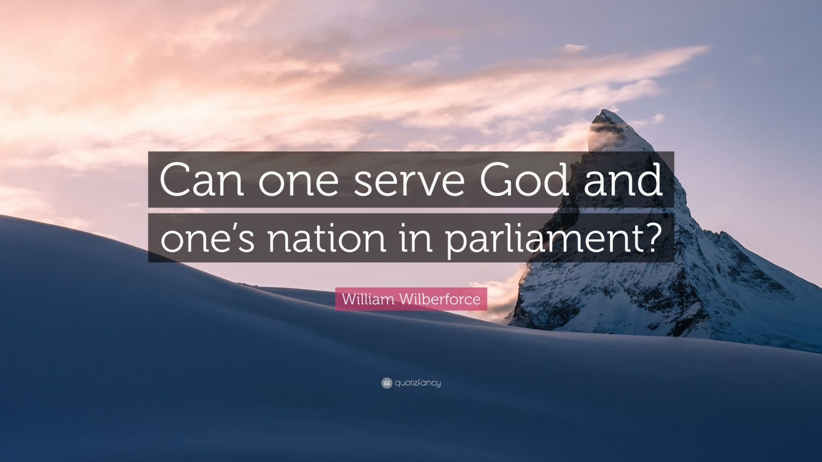 """William Wilberforce Quote: """"Can one serve God and one's nation in parliament?"""""""